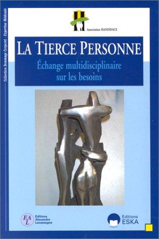 La tierce personne : échange multidisciplinaire sur les besoins