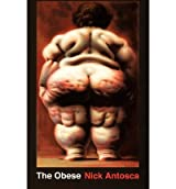 The Obese [ THE OBESE ] by Antosca, Nick (Author ) on Jan-24-2012 Paperback