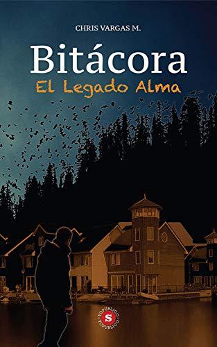 Bitácora: El Legado Alma por Chris Vargas M.