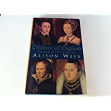 Children of England: Heirs of King Henry VIII by Alison Weir (1996-05-16)