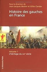 Histoire des gauches en France : Tome 1, L'héritage du XIXe siècle