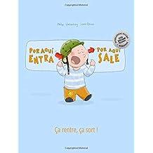 ¡Por aqui entra, Por aqui sale! Ça rentre, ça sort !: Libro infantil ilustrado español-francés (Edición bilingüe) - 9781497590236