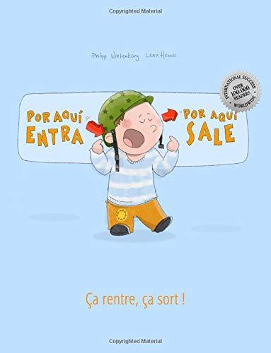 ¡Por aqui entra, Por aqui sale! Ça rentre, ça sort !: Libro infantil ilustrado español-francés (Edición bilingüe)