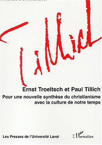 Ernst Troeltsch et Paul Tillich. Pour une nouvelle synthèse du christianisme avec la culture de notre temps