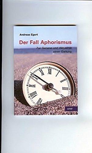 Der Fall Aphorismus: Zur Genese und Aktualität einer Gattung