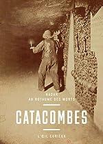 Catacombes - Nadar au royaume des mort de Sylvie Aubenas
