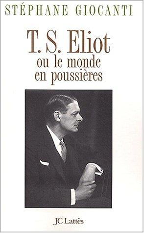 T.S.Eliot ou Le monde en poussières