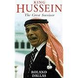 King Hussein: The Great Survivor