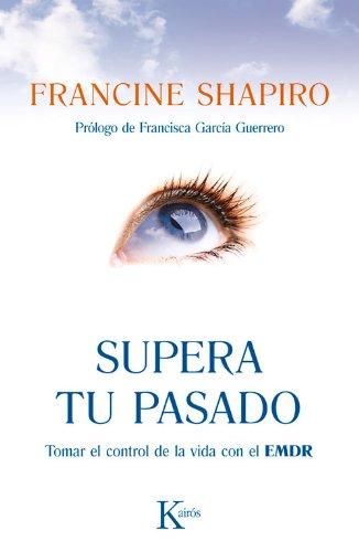 Supera tu pasado (Psicología) por Francine Shapiro