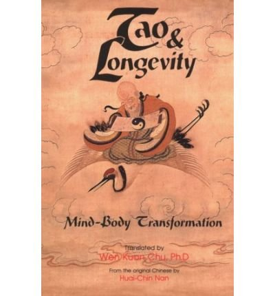 [(Tao & Longevity: Mind-body Transformation : an Original Discussion About Meditation and the Cultivation of Tao)] [Author: Nan Huai-Chin] published on (January, 1990)
