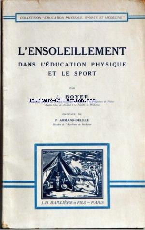 EDUCATION PHYSIQUE SPORTS ET MEDECINE - L'ENSOLEILLEMENT DANS L'EDUCATION PHYSIQUE ET LE SPORT PAR J. BOYER - PREFACE DE ARMAND-DELILLE