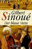 Der blaue Stein - Gilbert Sinoué