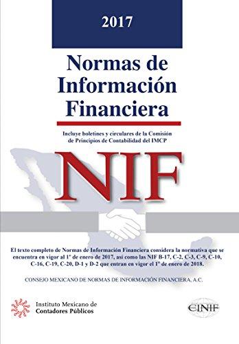 Normas de Información Financiera (NIF) 2017 por Consejo Mexicano de Normas de Información Financiera IMCP