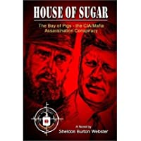 House of Sugar: The Bay of Pigs and the CIA/mafia's Assasination of JFK (Paperback) - Common