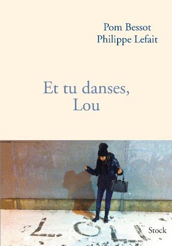 Et tu danses, Lou (Essais - Documents)