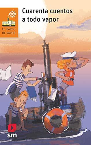 Cuarenta cuentos a todo vapor (El Barco de Vapor Naranja)