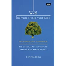 Who Do You Think You Are?: The Genealogy Handbook