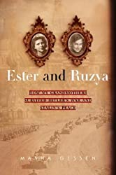 Ester and Ruzya: How My Grandmothers Survived Hitler's War and Stalin's Peace by Masha Gessen (2004-10-26)