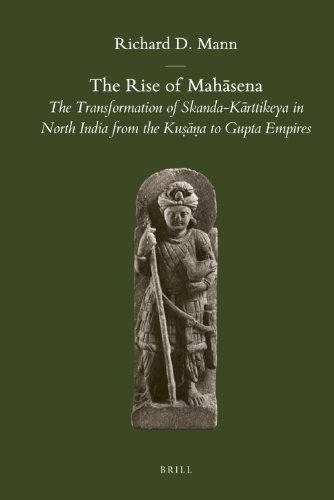 The Rise of Mah Sena: The Transformation of Skanda-K Rttikeya in North India from the Ku A to Gupta Empires (Brill's Indological Library) por Richard D. Mann