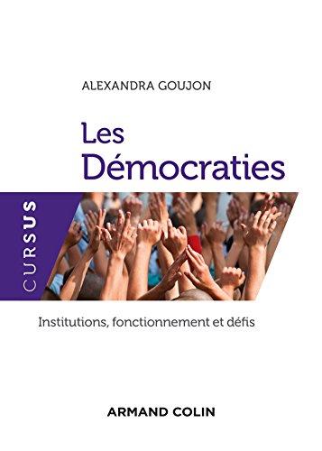 Les Démocraties - Institutions, fonctionnement et défis