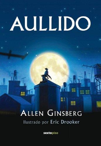 Aullido (Sexto Piso Ilustrado) por Allen Ginsberg