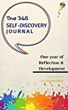 The 365 Self-Discovery Journal: One Year Of Reflection, Development & Happiness (Daily Journal With Prompts) (Writing Journals To Write In For Women and Men) (English Edition)