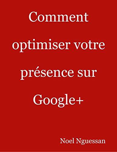 Livres gratuits Comment optimiser votre présence sur Google+ pdf, epub