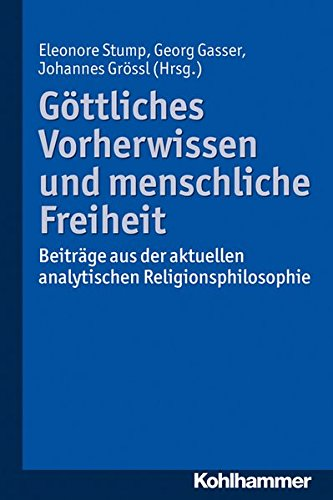 Göttliches Vorherwissen und menschliche Freiheit: Beiträge aus der aktuellen analytischen Religionsphilosophie