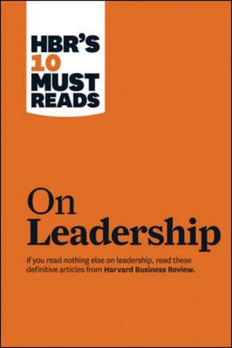 HBR's 10 Must Reads on Leadership (Harvard Business Review Must Reads)