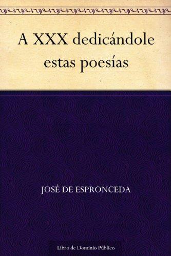 A XXX dedicándole estas poesías por José de Espronceda