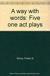A way with words: Five one act plays