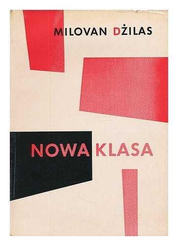 Nowa Klasa / (by Milovan Dzilas) Analiza systemu komunistycznego