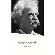 Mark Twain. The Complete Novels (English Edition)