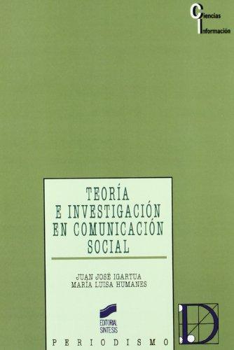 Teoría e investigación en comunicación social (Ciencias de la información) por Juan José/Humanes, María Luisa Igartua