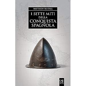 I sette miti della conquista spagnola