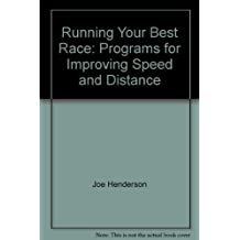 Running your best race: Programs for improving speed and distance by Joe Henderson (1984-08-01)