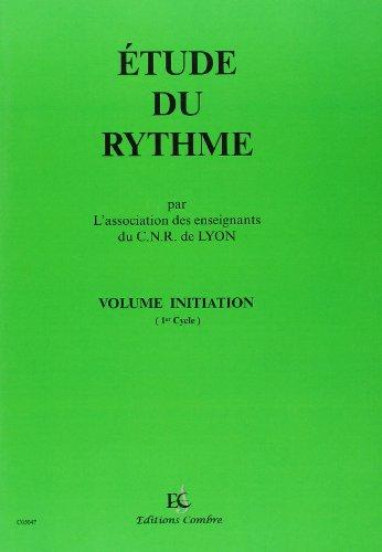 C.N.R. de Lyon - Etude du Rythme Vol.Initiation --- Formation Musicale