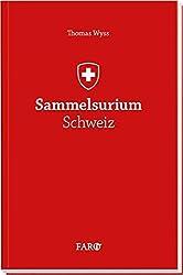 Sammelsurium Schweiz by Thomas Wyss (2010-11-01)