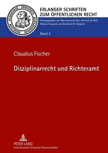 Disziplinarrecht und Richteramt (Erlanger Schriften zum Öffentlichen Recht, Band 2)