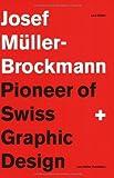 Josef Muller-Brockmann: Pioneer of Swiss Graphic Design by Lars Muller (1994-01-03)