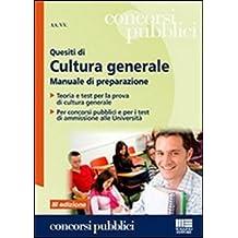 Quesiti di cultura generale. Manuale di preparazione