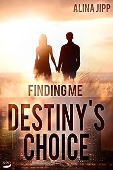 Destinys Choice: Finding Me
