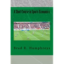 A Short Course in Sports Economics