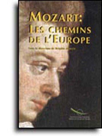 Mozart : les Chemins de l'Europe par Massin Brigitte