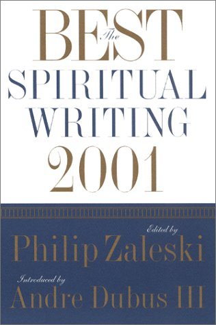 The Best Spiritual Writing 2001 (Best American Spiritual Writing)