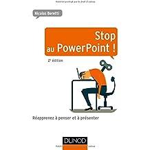 Stop au PowerPoint ! - 2e éd. - Réapprenez à penser et à présenter !