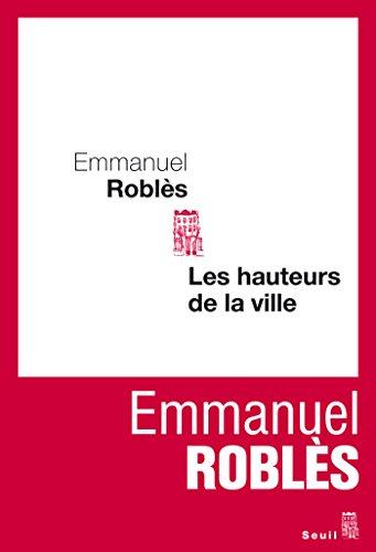 Emmanuel Roblès - Les Hauteurs de la ville sur Bookys