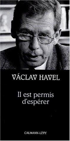 Il est permis d'espérer par Vaclav Havel