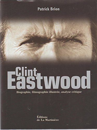 Clint Eastwood : Biographie, filmographie illustrée, analyse critique