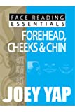 Face Reading Essentials - FOREHEAD, CHEEKS & CHIN (Face Reading Essentials series (Set of 10))